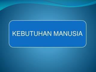 Presentation KEBUTUHAN MANUSIA