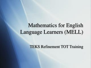 Mathematics for English Language Learners (MELL)