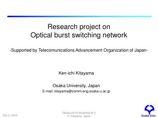 Research project on Optical burst switching network  -Supported by Telecomunications Advancement Organization of Japan-