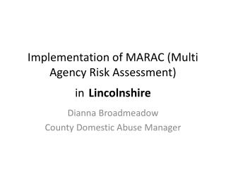 Implementation of MARAC (Multi Agency Risk Assessment) in Lincolnshire