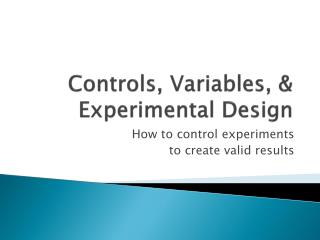 Controls, Variables, & Experimental Design