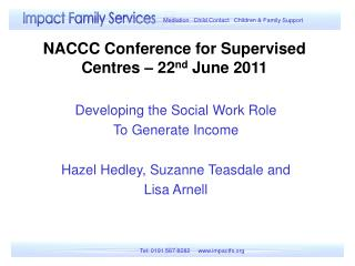 NACCC Conference for Supervised Centres – 22 nd  June 2011