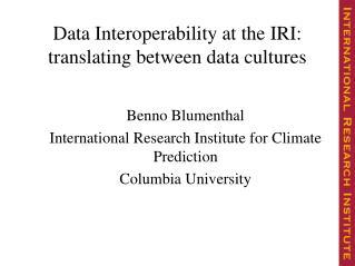 Data Interoperability at the IRI: translating between data cultures