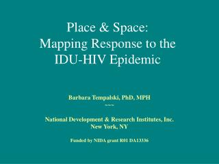 Place & Space: Mapping Response to the  IDU-HIV Epidemic