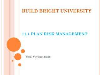 BUILD BRIGHT UNIVERSITY 11.1 PLAN RISK MANAGEMENT