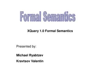 XQuery 1.0 Formal Semantics