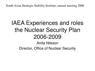IAEA Experiences and roles  the Nuclear Security Plan 2006-2009