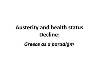 Austerity and health status Decline: