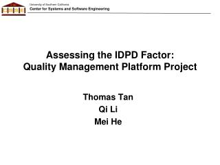 Assessing the IDPD Factor: Quality Management Platform Project