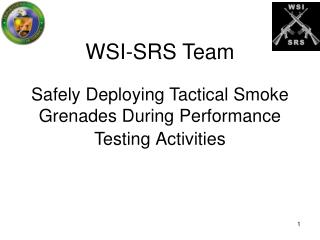 WSI-SRS Team Safely Deploying Tactical Smoke Grenades During Performance Testing Activities