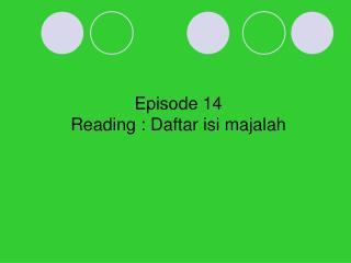 Episode 14 Reading : Daftar isi majalah