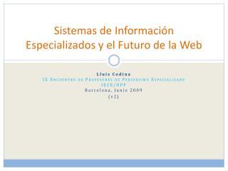 Sistemas de Información Especializados y el Futuro de la Web