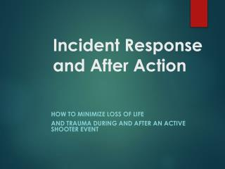 Incident Response  and After Action