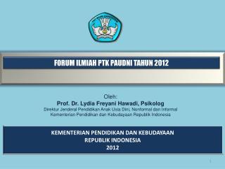 FORUM ILMIAH PTK PAUDNI TAHUN 2012