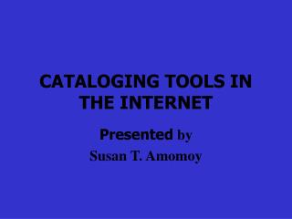 CATALOGING TOOLS IN THE INTERNET