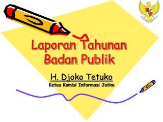 Laporan Tahunan  Badan Publik