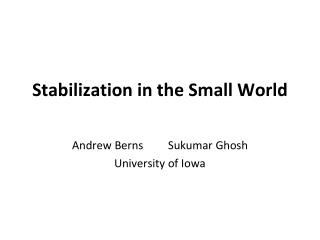 Stabilization in the Small World