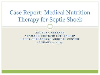 Case Report: Medical Nutrition Therapy for Septic Shock