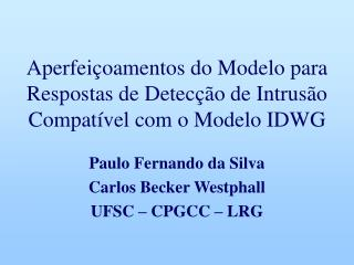 Aperfeiçoamentos do Modelo para Respostas de Detecção de Intrusão Compatível com o Modelo IDWG