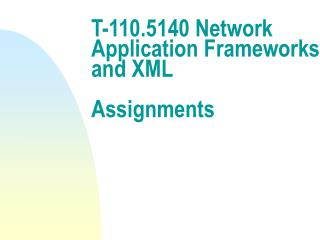 T-110.5140 Network Application Frameworks and XML Assignments
