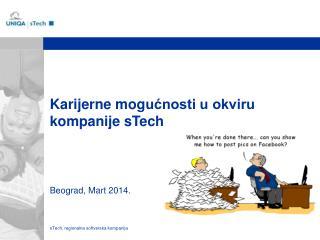 Karijerne mog ućnosti u okviru kompanije sTech Be ograd ,  Mart 2014.