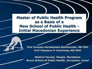Prof Jovanka Karadzinska Bislimovska, MD PhD Prof Theodore H Tulchinsky MD MPH