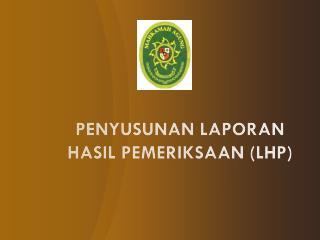 PENYUSUNAN LAPORAN  HASIL PEMERIKSAAN (LHP)