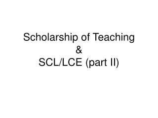 Scholarship of Teaching & SCL/LCE (part II)