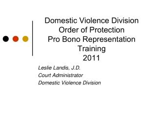 Domestic Violence Division  Order of Protection  Pro Bono Representation  Training 2011