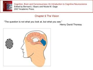 Cognition, Brain and Consciousness: An Introduction to Cognitive Neuroscience Edited by Bernard J. Baars and Nicole M. G