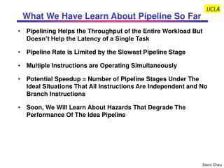 What We Have Learn About Pipeline So Far