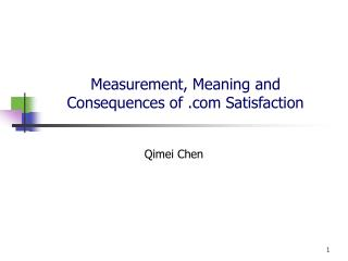 Measurement, Meaning and Consequences of  Satisfaction