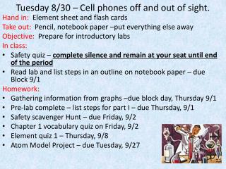 Tuesday 8/30 – Cell phones off and out of sight.
