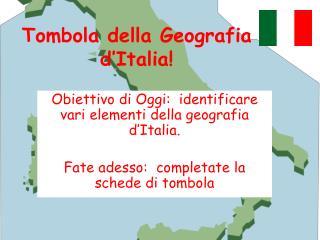 Tombola  della Geografia d'Italia !
