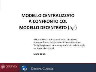 M odello centralizzato  a confronto col  modello decentrato  ( a,r )