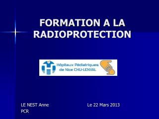 FORMATION A LA RADIOPROTECTION