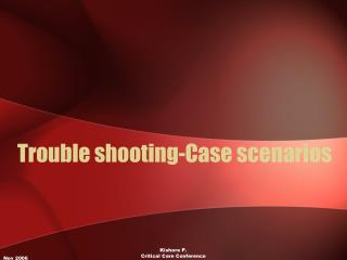 Trouble shooting-Case scenarios