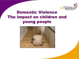 Domestic Violence The impact on children and young people