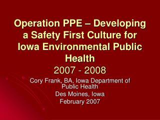 Cory Frank, BA, Iowa Department of Public Health Des Moines, Iowa February 2007