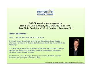 Sobre o palestrante : Derek C. Angus, MD, MPH, FRCP, FCCM, FCCP
