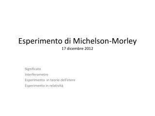 Esperimento di  Michelson-Morley 17  dicembre 2012