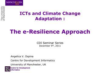 Angelica V. Ospina Centre for Development Informatics University of Manchester, UK