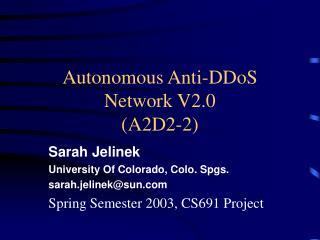Autonomous Anti-DDoS Network V2.0 (A2D2-2)