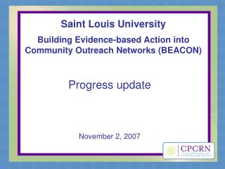 Saint Louis University Building Evidence-based Action into Community Outreach Networks (BEACON)