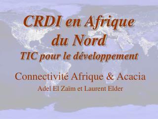 CRDI en Afrique du Nord TIC pour le développement
