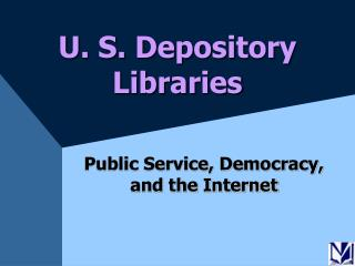 U. S. Depository Libraries