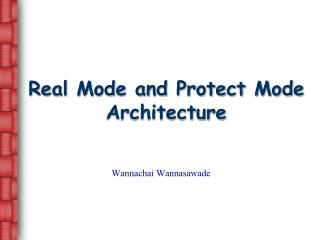 Real Mode and Protect Mode Architecture