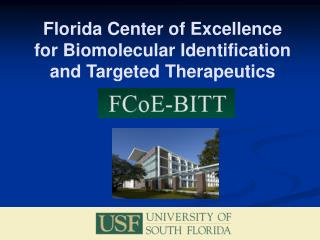 Florida Center of Excellence for Biomolecular Identification and Targeted Therapeutics