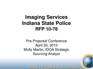 Imaging Services Indiana State Police RFP 10-78