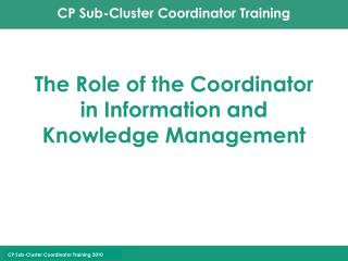The Role of the Coordinator in Information and Knowledge Management